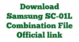 Download Samsung SC-01L Combination File Official link