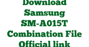 Download Samsung SM-A015T Combination File Official link