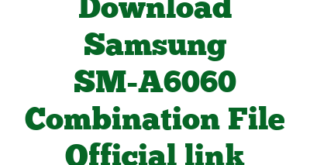Download Samsung SM-A6060 Combination File Official link