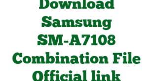 Download Samsung SM-A7108 Combination File Official link