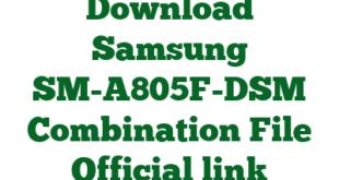 Download Samsung SM-A805F-DSM Combination File Official link