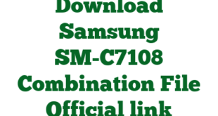 Download Samsung SM-C7108 Combination File Official link