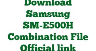 Download Samsung SM-E500H Combination File Official link