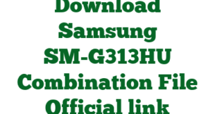 Download Samsung SM-G313HU Combination File Official link