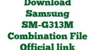 Download Samsung SM-G313M Combination File Official link