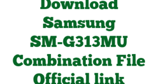 Download Samsung SM-G313MU Combination File Official link