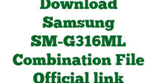 Download Samsung SM-G316ML Combination File Official link