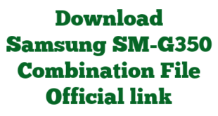Download Samsung SM-G350 Combination File Official link