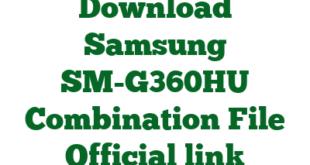 Download Samsung SM-G360HU Combination File Official link