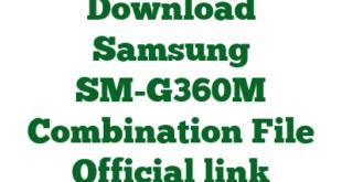 Download Samsung SM-G360M Combination File Official link