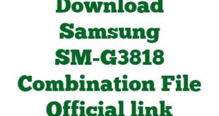 Download Samsung SM-G3818 Combination File Official link