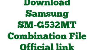 Download Samsung SM-G532MT Combination File Official link