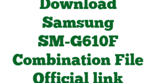 Download Samsung SM-G610F Combination File Official link