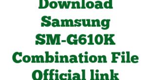 Download Samsung SM-G610K Combination File Official link
