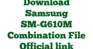 Download Samsung SM-G610M Combination File Official link
