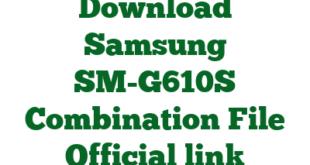 Download Samsung SM-G610S Combination File Official link