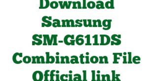 Download Samsung SM-G611DS Combination File Official link