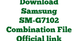 Download Samsung SM-G7102 Combination File Official link