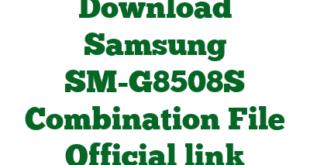 Download Samsung SM-G8508S Combination File Official link