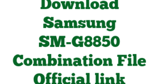 Download Samsung SM-G8850 Combination File Official link