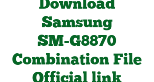 Download Samsung SM-G8870 Combination File Official link