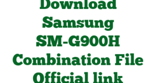 Download Samsung SM-G900H Combination File Official link