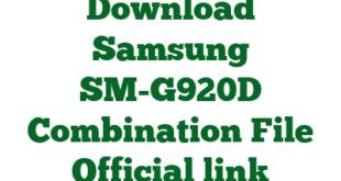Download Samsung SM-G920D Combination File Official link