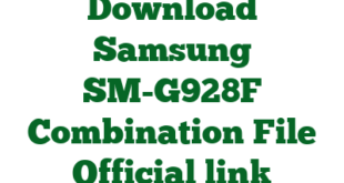 Download Samsung SM-G928F Combination File Official link