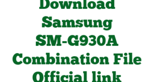 Download Samsung SM-G930A Combination File Official link