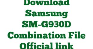 Download Samsung SM-G930D Combination File Official link