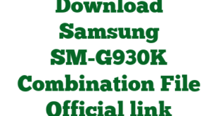 Download Samsung SM-G930K Combination File Official link