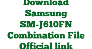 Download Samsung SM-J610FN Combination File Official link