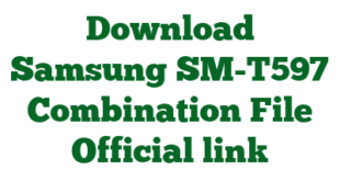 Download Samsung SM-T597 Combination File Official link