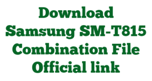 Download Samsung SM-T815 Combination File Official link