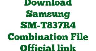 Download Samsung SM-T837R4 Combination File Official link